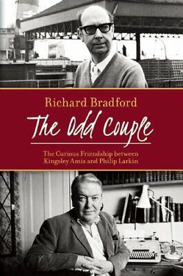 The Odd Couple: The curious friendship between Kingsley A... by Richard Bradford