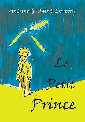 Le Petit Prince: French Language Edition by Antoine De Saint-Exupery (French) Pa