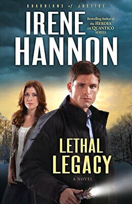 Lethal Legacy: A Novel (Guardians of Justice) (Volume 3) by Hannon, Irene Book
