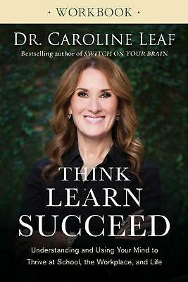 Think, Learn, Succeed Workbook by Dr. Caroline Leaf Paperback Book Free Shipping