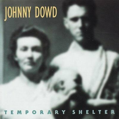 Johnny Dowd - Temporary Shelter - Johnny Dowd CD 5YVG The Fast Free Shipping