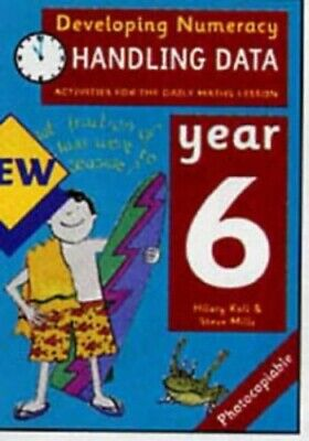 Developing Numeracy: Handling Data Year 6 Activities f by Hilary Koll 0713663006