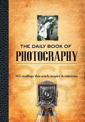 The Daily Book of Photography: 365 Readings ... by Walsh-Newton, Christ Hardback