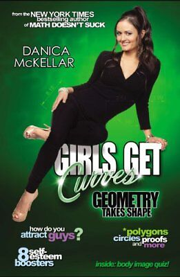 Girls Get Curves: Geometry Takes Shape by McKellar, Danica Book The Cheap Fast