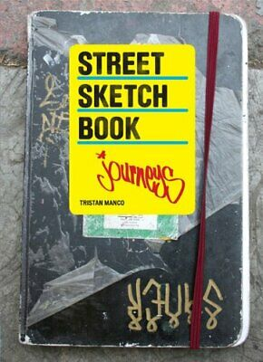 Street Sketchbook: Journeys by Manco, Tristan Book The Cheap Fast Free Post