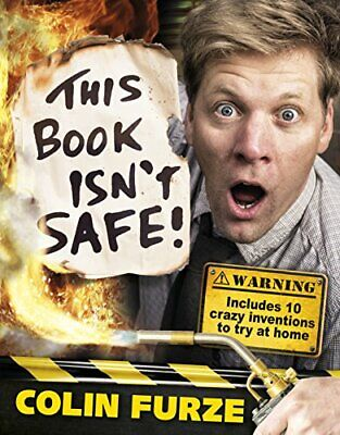 Colin Furze: This Book Isn't Safe! by Furze, Colin Book The Cheap Fast Free Post