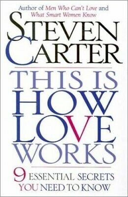 This is How Love Works: 9 Essential Secrets You N... by Carter, Steven Paperback