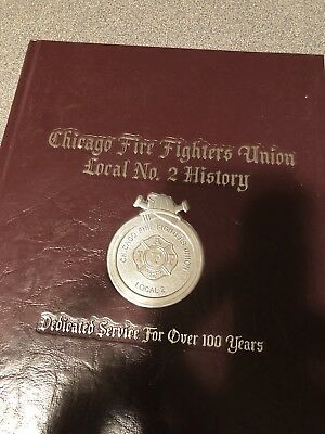 Chicago Firefighters Union Local 2 History Yearbook 2004