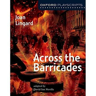Across the Barricades (Oxford Modern Playscripts) - Paperback NEW Lingard, Joan