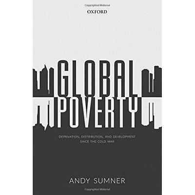 Global Poverty: Deprivation, Distribution, and Developm - Hardcover NEW Andy Sum