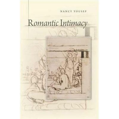 Romantic Intimacy - Hardcover NEW Nancy Yousef(Au 2013-08-30