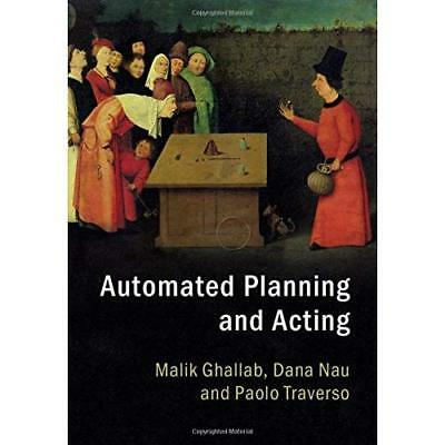 Automated Planning and Acting - Hardcover NEW Malik Ghallab ( 09/08/2016