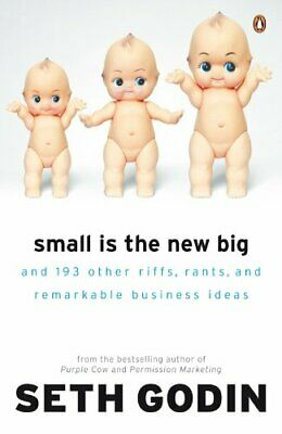 Small is the New Big: And 183 Other Riffs, Rants and... by Godin, Seth Paperback