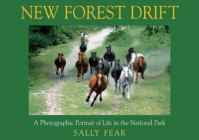 New Forest Drift: A Photographic Portrait of Life in ... by Fear, Sally Hardback