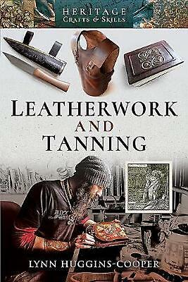 Leatherwork and Tanning by Lynn Huggins-cooper Paperback Book Free Shipping!