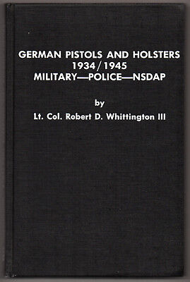 German Pistols and Holsters,1934/1945,Military-Police-NSDAP,Lt. Col. Whittington
