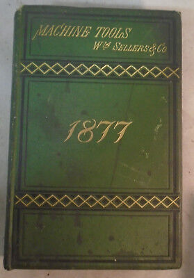 old vintage antique 1877 wm sellers machine tools catalog book signed