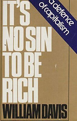 It's No Sin to be Rich by Davis, William Hardback Book The Cheap Fast Free Post