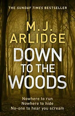 Down to the Woods: DI Helen Grace 8 (Detective Inspector He... by Arlidge, M. J.