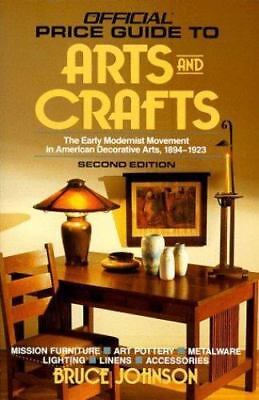 Official Price Guide to Arts and Crafts (American Decorative 1894-1923) Johnson