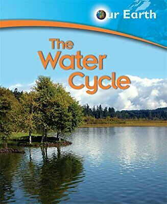 The Water Cycle (Our Earth) by Green, Jen Hardback Book The Cheap Fast Free Post