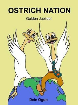 Ostrich Nation: Golden Jubilee! by Ogun, Dele Paperback Book The Cheap Fast Free