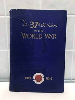 The 37th Division in the World War 1917-1918 Volume I Ralph Cole WWI History Vtg