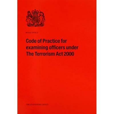 Examining Officers Under the Terrorism Act 2000: Code o - Paperback NEW Great Br