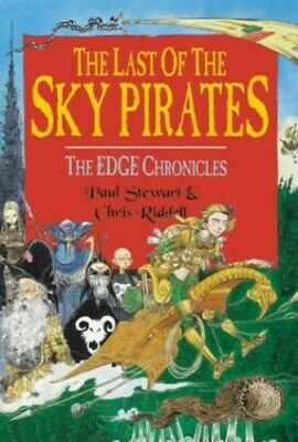 The Edge Chronicles 7: The Last of the Sky Pirates by Stewart, Paul Hardback The
