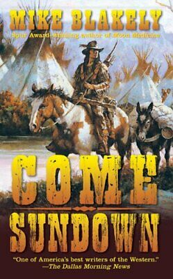 Come Sundown by Mike Blakely Paperback Book The Cheap Fast Free Post