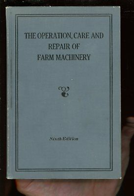 Operation , Care & Repair of Farm Machinery-Edition 6