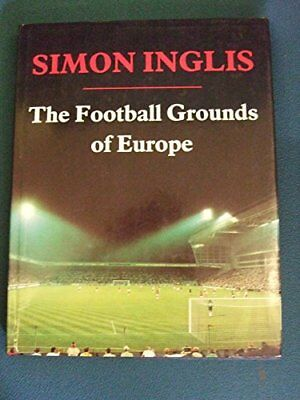 The Football Grounds of Europe by Inglis, Simon Hardback Book The Cheap Fast
