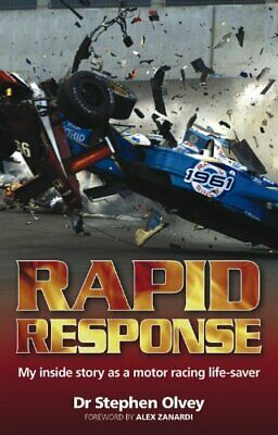 Rapid Response: My Inside Story as a Motor Racing Life-saver by Olvey, Stephen