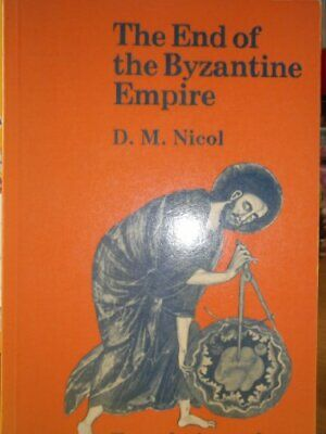 End of the Byzantine Empire (Foundations of medi... by Nicol, Donald M. Hardback