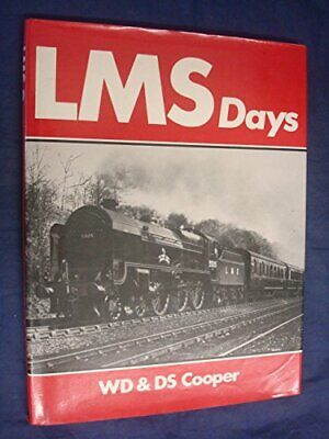 London, Midland and Scottish Railway Days by Cooper, W.D. Hardback Book The