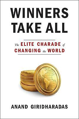 Winners Take All by Anand Giridharadas (English) Hardcover Book Free Shipping!