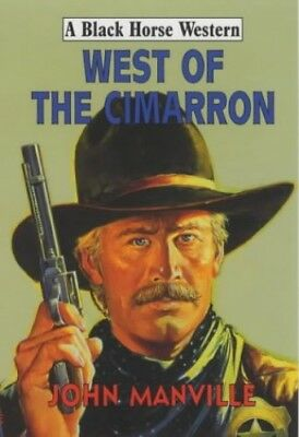 West of the Cimarron (Black Horse Western) by Manville, John Hardback Book The