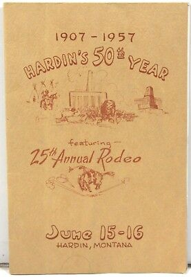 Hardin Montana Centennial Booklet 1907-1957 Featuring 25th Annual Rodeo