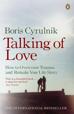 Talking of Love: How to Overcome Trauma and Rema... by Cyrulnik, Boris Paperback
