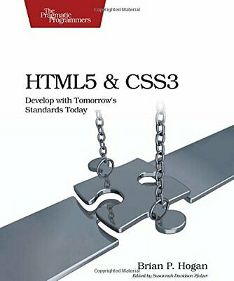 HTML5 and CSS3: Develop with Tomorrow's Standards... by Brian P. Hogan Paperback