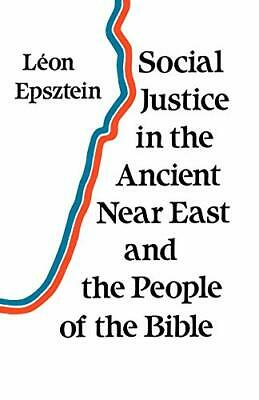 Social Justice in the Ancient Near East and the P... by Epsztein, Leon Paperback
