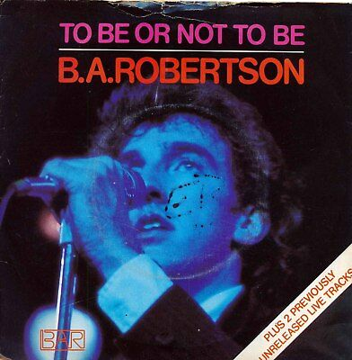 """To Be Or Not To Be - B.A. Robertson - Single 7"""" Vinyl 117/03"""