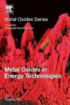 Metal Oxides in Energy Technologies Paperback Book Free Shipping!