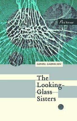 The Looking-Glass Sisters by Gabrielsen, Gohril Book The Cheap Fast Free Post