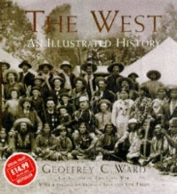 The West: An Illustrated History by Ward, Geoffrey C. Hardback Book The Cheap