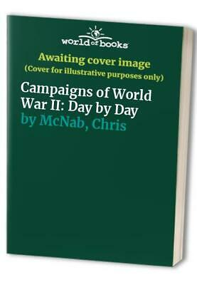 Campaigns of World War II: Day by Day by McNab, Chris Paperback Book The Cheap