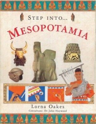 Step into Ancient Mesopotamia (The step into series) by Oakes, Lorna Hardback