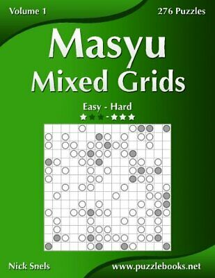 Masyu Mixed Grids - Easy to Hard - Volume 1 - 276 Puzzles by Snels, Nick Book