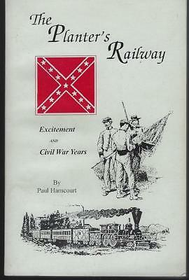 Planter's Railway Excitement and Civil War Years by Paul Harncourt 1995 Alabama