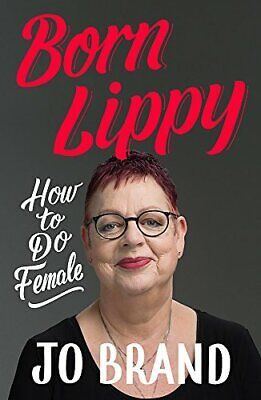 Born Lippy: How to Do Female by Brand, Jo Book The Cheap Fast Free Post